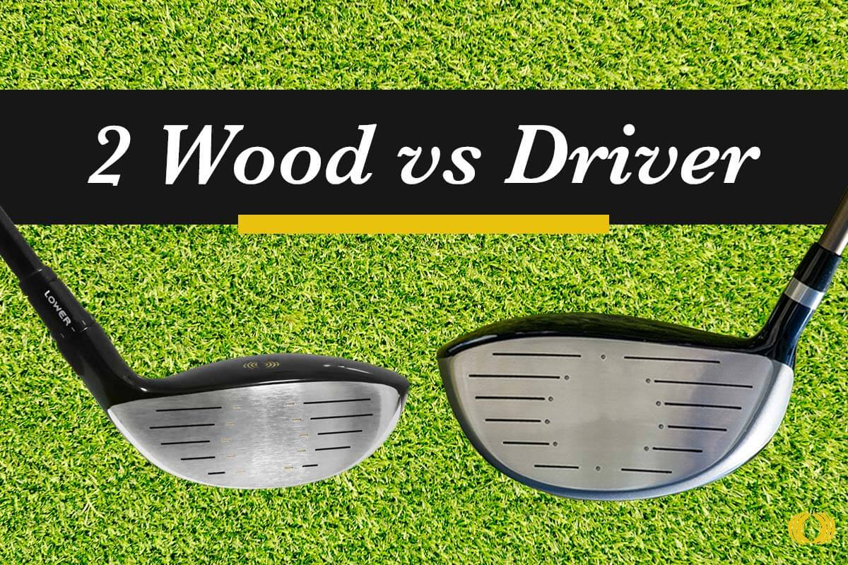 2 Woods vs. Driver